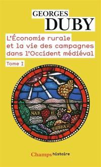 L'économie rurale et la vie des campagnes dans l'Occident médiéval. Volume 1, L'économie rurale et la vie des campagnes dans l'Occident médiéval