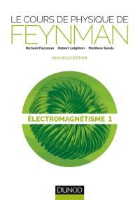 Le cours de physique de Feynman, Volume 3, Electromagnétisme. Volume 1