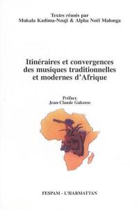 Itinéraires et convergences des musiques traditionnelles et modernes d'Afrique