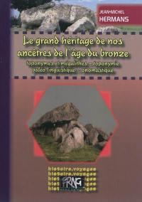 Le grand héritage de nos ancêtres de l'âge du bronze