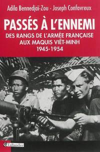 Passés à l'ennemi : des rangs de l'armée française aux maquis viêt-minh, 1945-1954