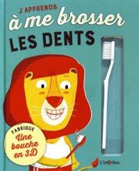J'apprends à me brosser les dents