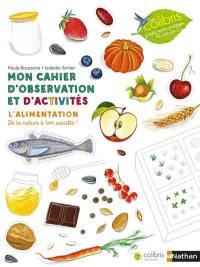 Mon cahier d'observation et d'activités, L'alimentation