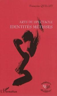 Arts du spectacle : identités métisses