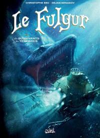Le Fulgur. Volume 2, Les survivants des ténèbres