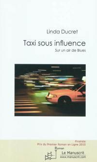 Taxi sous influence : sur un air de blues