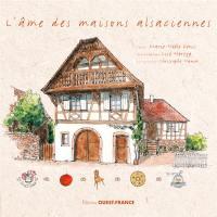 L'âme des maisons alsaciennes