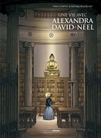Une vie avec Alexandra David-Néel. Volume 2,