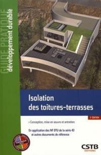 Isolation des toitures-terrasses : conception, mise en oeuvre et entretien : en application des NF DTU de la série 43 et autres documents de référence
