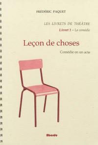 Les livrets de théâtre. Volume 1, Leçons de choses