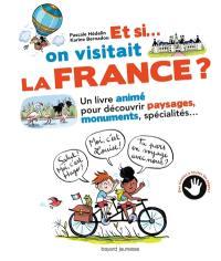 Et si... on visitait la France ?