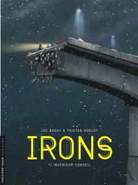 Irons. Volume 1, Ingénieur-conseil