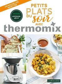 Petits plats du soir avec Thermomix : 120 nouvelles recettes