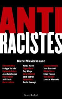 Antiracistes : connaître le racisme et l'antisémitisme pour mieux les combattre
