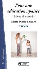 Pour une éducation apaisée : même plus peur !
