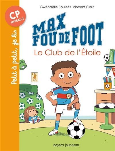 Max fou de foot, Le club de l'étoile