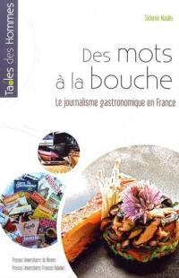 Des mots à la bouche : le journalisme gastronomique en France