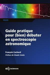 Guide pratique pour (bien) débuter en spectroscopie astronomique