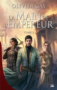 La main de l'empereur. Volume 2
