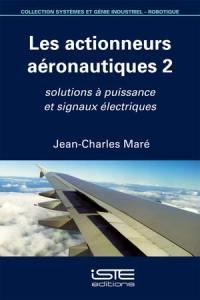 Actionneurs aéronautiques. Volume 2, Solutions à puissance et signaux électriques