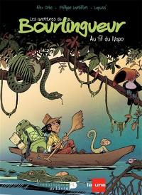 Les aventures du bourlingueur. Volume 1, Au fil du Napo