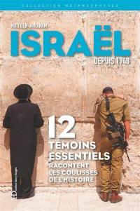 Israël depuis 1948 : 12 témoins essentiels racontent les coulisses de l'Histoire