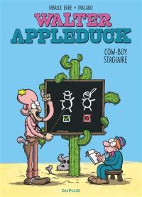 Walter Appleduck. Volume 1, Cow-boy stagiaire