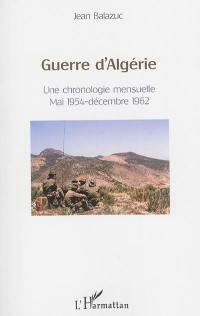 Guerre d'Algérie : une chronologie mensuelle : mai 1954-décembre 1962