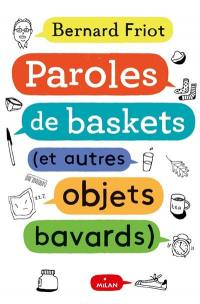Paroles de baskets : et autres objets bavards