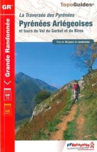 La traversée des Pyrénées, Pyrénées ariégeoises et tours du Val du Garbet et du Biros