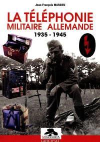 La téléphonie militaire allemande : 1935-1945