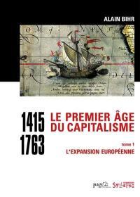 Le premier âge du capitalisme. Volume 1, L'expansion européenne