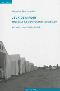 Jeux de miroir : réflexions sur MSF et l'action humanitaire