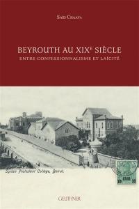 Beyrouth au XIXe siècle : entre confessionnalisme et laïcité