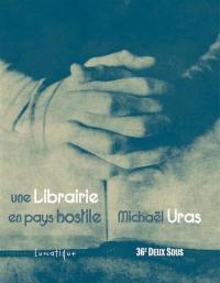 Une librairie en pays hostile