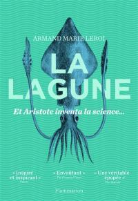 La lagune : et Aristote inventa la science...