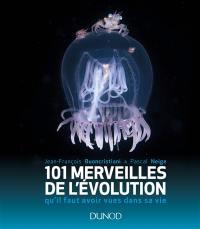 101 merveilles de l'évolution qu'il faut avoir vues dans sa vie