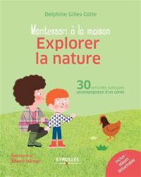 Montessori à la maison : explorer la nature : 30 activités ludiques accompagnées d'un conte