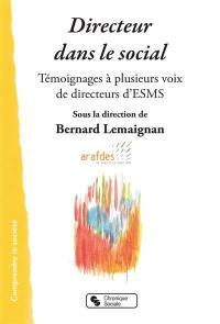 Directeur dans le social : témoignages à plusieurs voix de directeurs d'ESMS