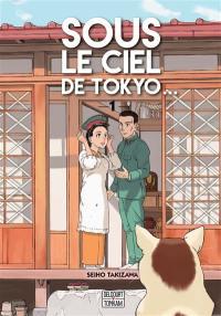 Sous le ciel de Tokyo.... Volume 1