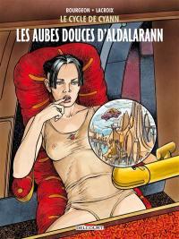 Le cycle de Cyann. Volume 6, Les aubes douces d'Aldalarann