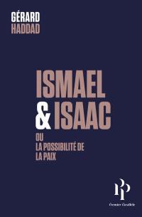 Ismaël & Isaac ou La possibilité de la paix