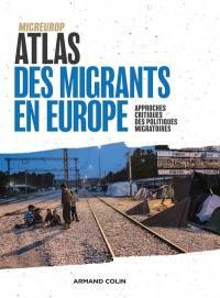 Atlas des migrants en Europe : approches critiques des politiques migratoires