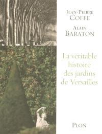 La véritable histoire des jardins de Versailles