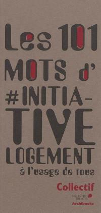 Les 101 mots d'#Initiative logement à l'usage de tous