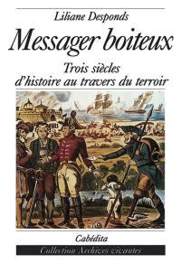 Le messager boiteux : trois siècles d'histoire au travers du terroir