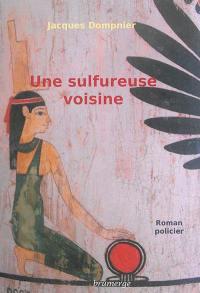 Une sulfureuse voisine : roman policier