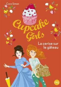 Cupcake girls. Volume 12, La cerise sur le gâteau