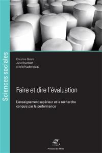 Faire et dire l'évaluation : l'enseignement supérieur et la recherche conquis par la performance
