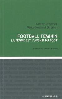 Foot féminin : la femme est l'avenir du foot